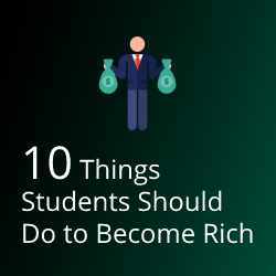 Things Students Should Do to Become Rich